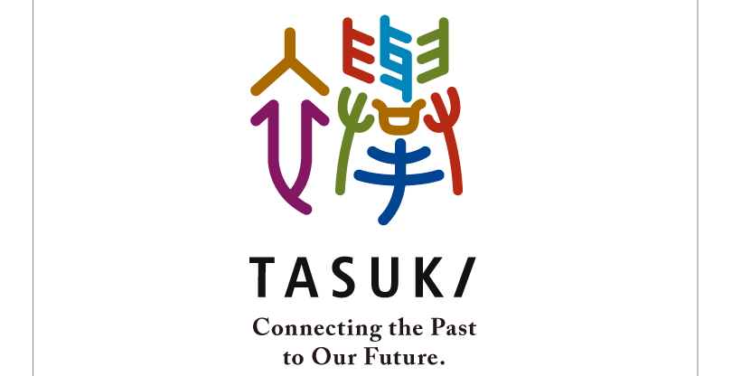 TASUKI Connecting the Pas to Our Future.